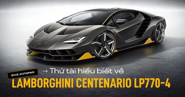 Bạn có biết những thông tin này về siêu xe Lamborghini Centenario siêu khủng có thể về Việt Nam?